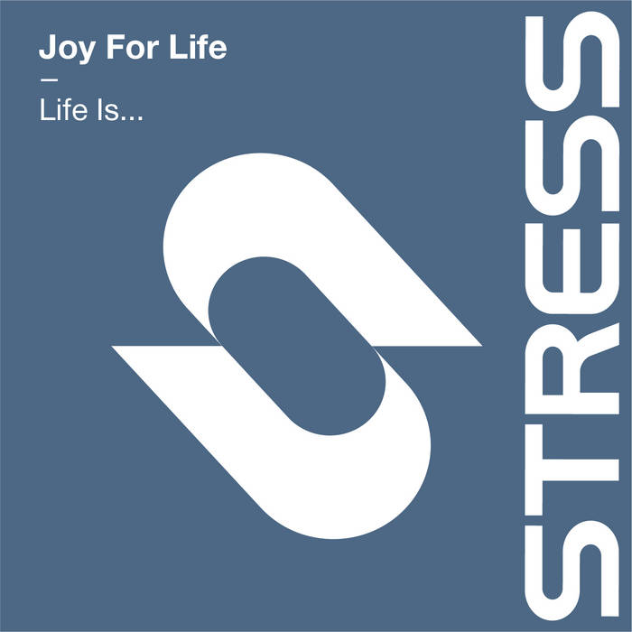 Joy For Life - Life Is…