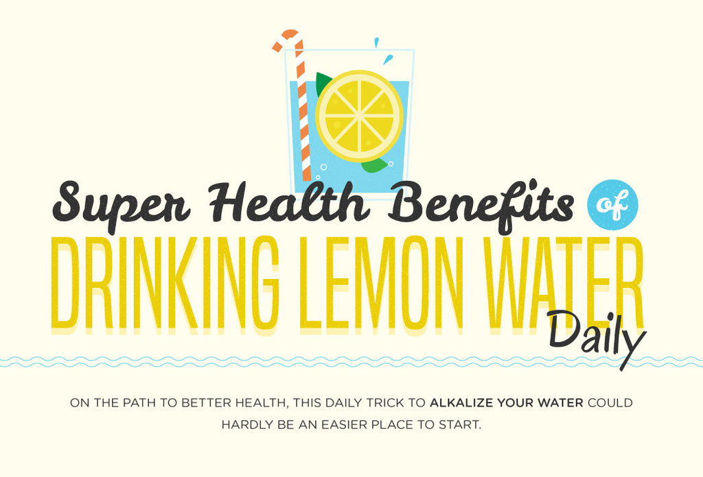 Super Health Benefits of Drinking Lemon Water