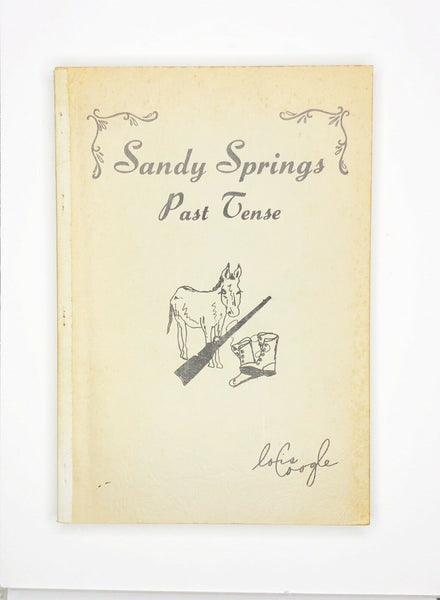 Sandy Springs Past Tense ~ History of Sandy Springs GA by Lois Coogle 1971