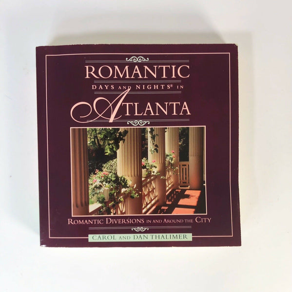 Romantic Days and Nights in Atlanta, Romantic Diversions in and around the City