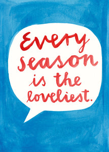 Every season is the loveliest
