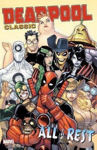 Deadpool Classic Vol. 15 All The Rest (2016) (TPB/Omnibus)
