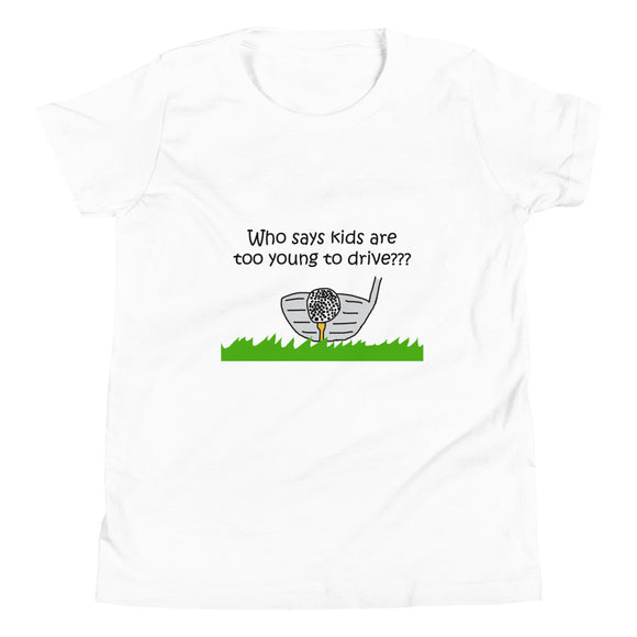 Too Young to Drive Golf Youth Short Sleeve T-Shirt