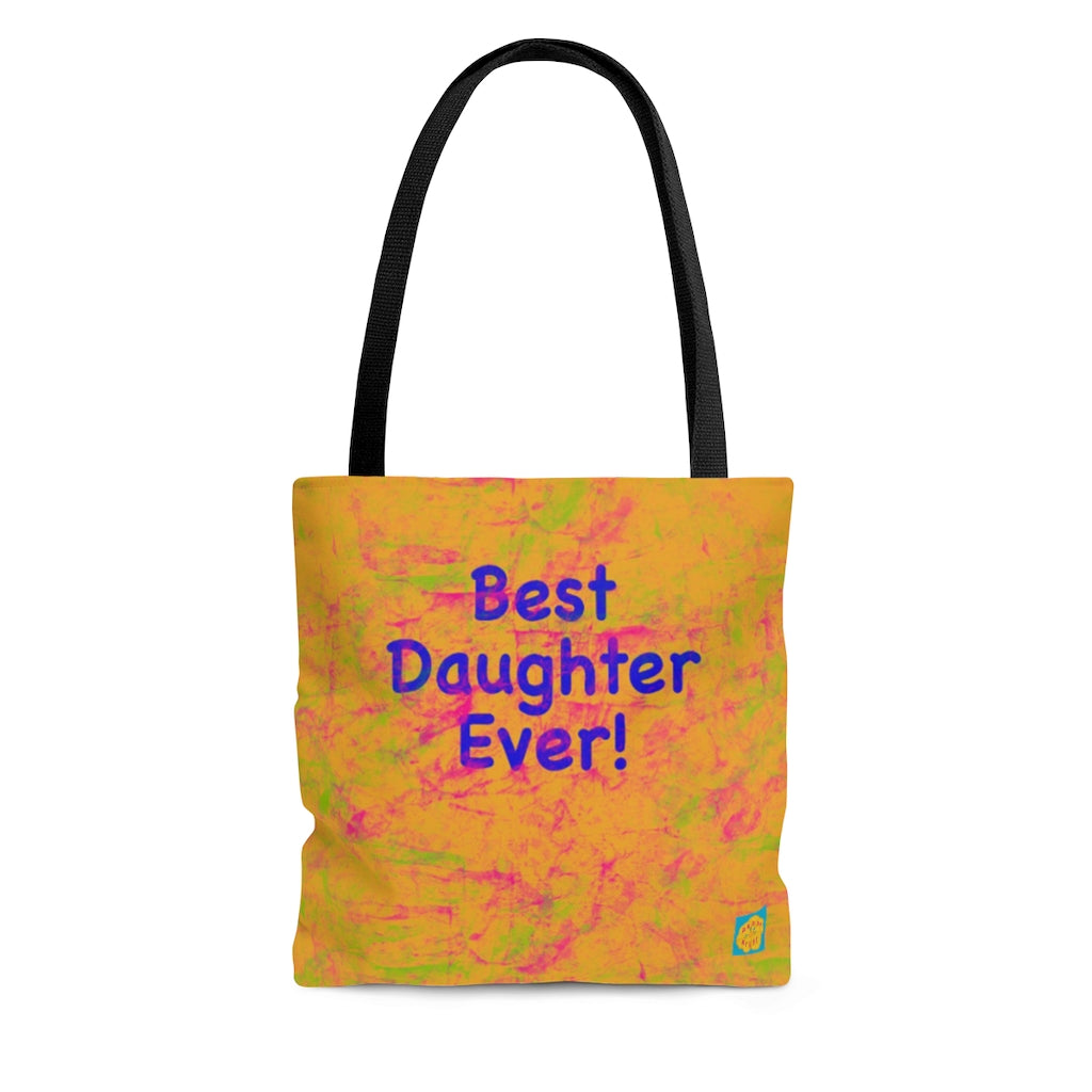 Best Daughter Ever! Long Strapped Tote