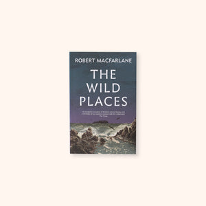 The Wild Places by Robert Macfarlane available to buy online at General Store Delivers