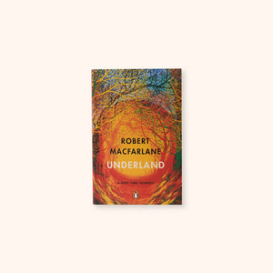 Underland by Robert Macfarlane available to buy online at General Store Delivers