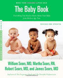 The Baby Book, Revised Edition: Everything You Need to Know About Your Baby from Birth to Age Two.