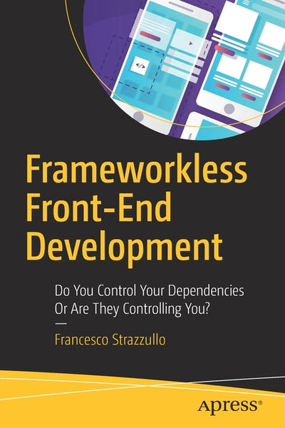 Frameworkless Front-End Development