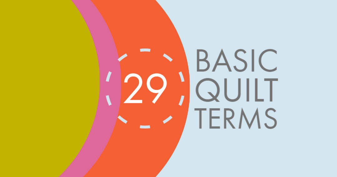 29 Basic Quilt Terms from Jittery Wings