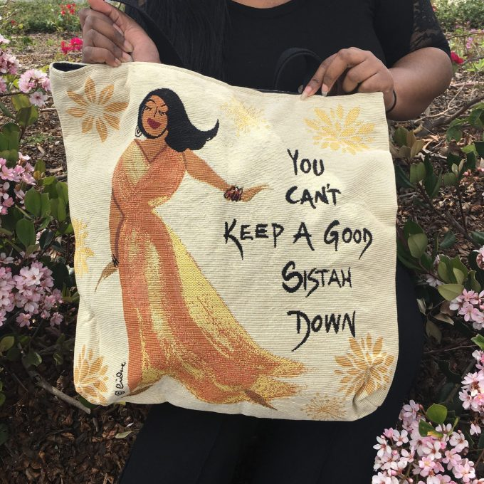 You Can't Keep A Good Sista Down Tote