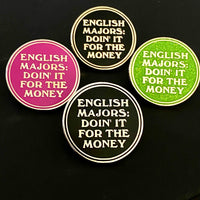 English Majors Doin' it for the Money Pin