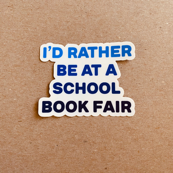 I'd Rather be at a School Book Fair
