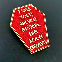 Take Your Silver Spoon Enamel Coffin Pin