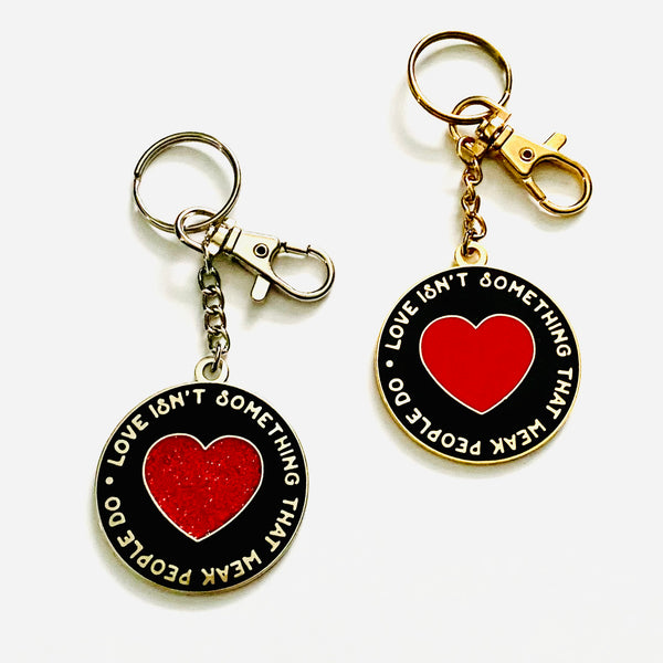 Love isn't Something that Weak People Do Heart Keychain // 2 options
