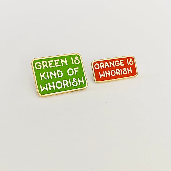 Orange is Whorish Green is Kind of Whorish The Office Pin Set