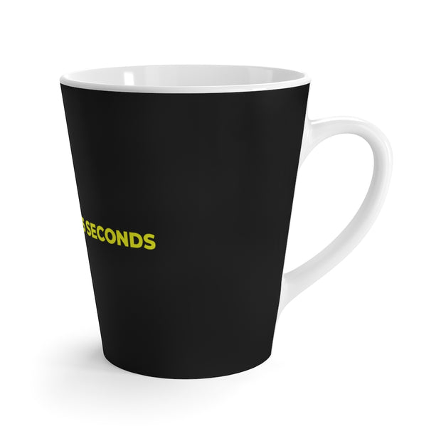 If You Give Me 35 Seconds Latte Mug - IfYouGiveMe35Seconds