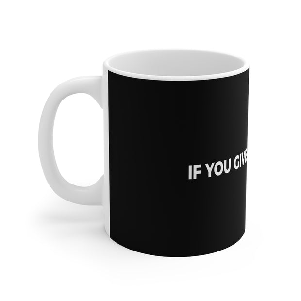 If You Give Me 35 Seconds 11oz White Mug - IfYouGiveMe35Seconds