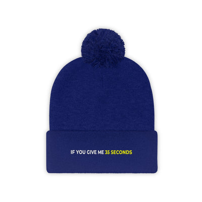 If You Give Me 35 Seconds Pom Pom Beanie - IfYouGiveMe35Seconds