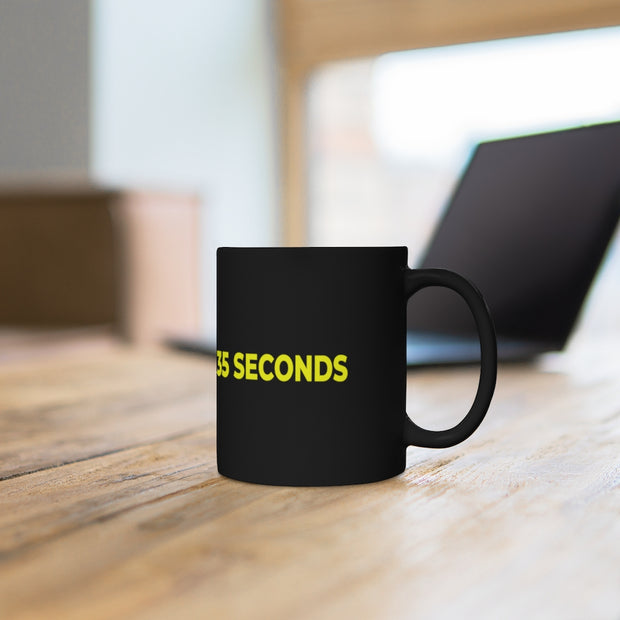 Black mug 11oz - IfYouGiveMe35Seconds