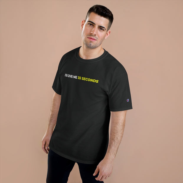 If You Give Me 35 Seconds Champion T-Shirt - IfYouGiveMe35Seconds