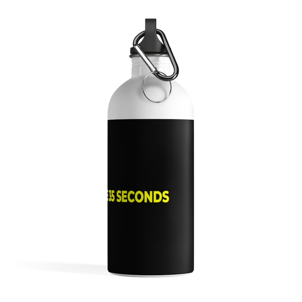 If You Give Me 35 Seconds Stainless Steel Water Bottle - IfYouGiveMe35Seconds