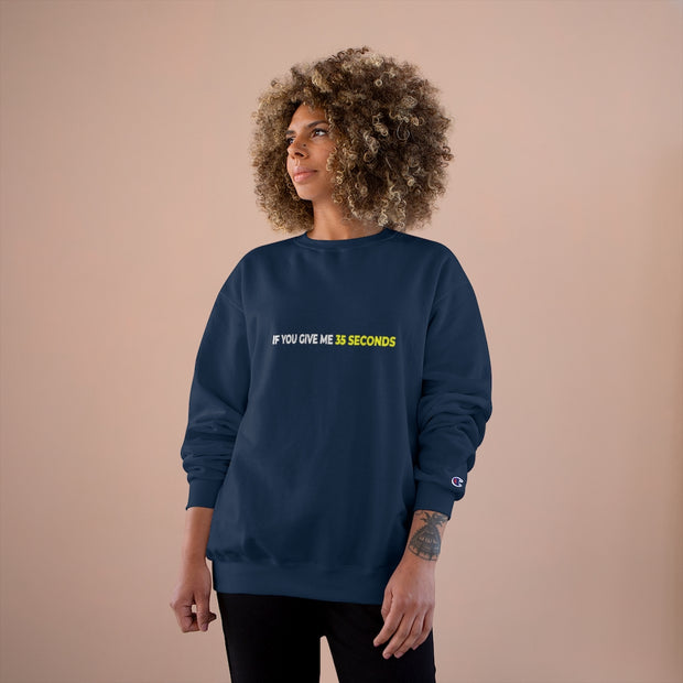 If You Give Me 35 Seconds Champion Sweatshirt - IfYouGiveMe35Seconds
