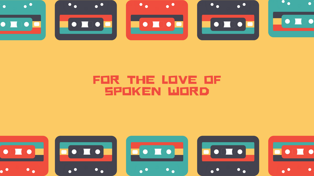 For The Love of Spoken Word