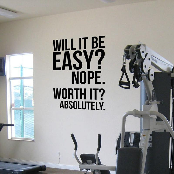 Will It Be Easy? Will It Be Worth It? Motivational Wall Decal - The Fiterati