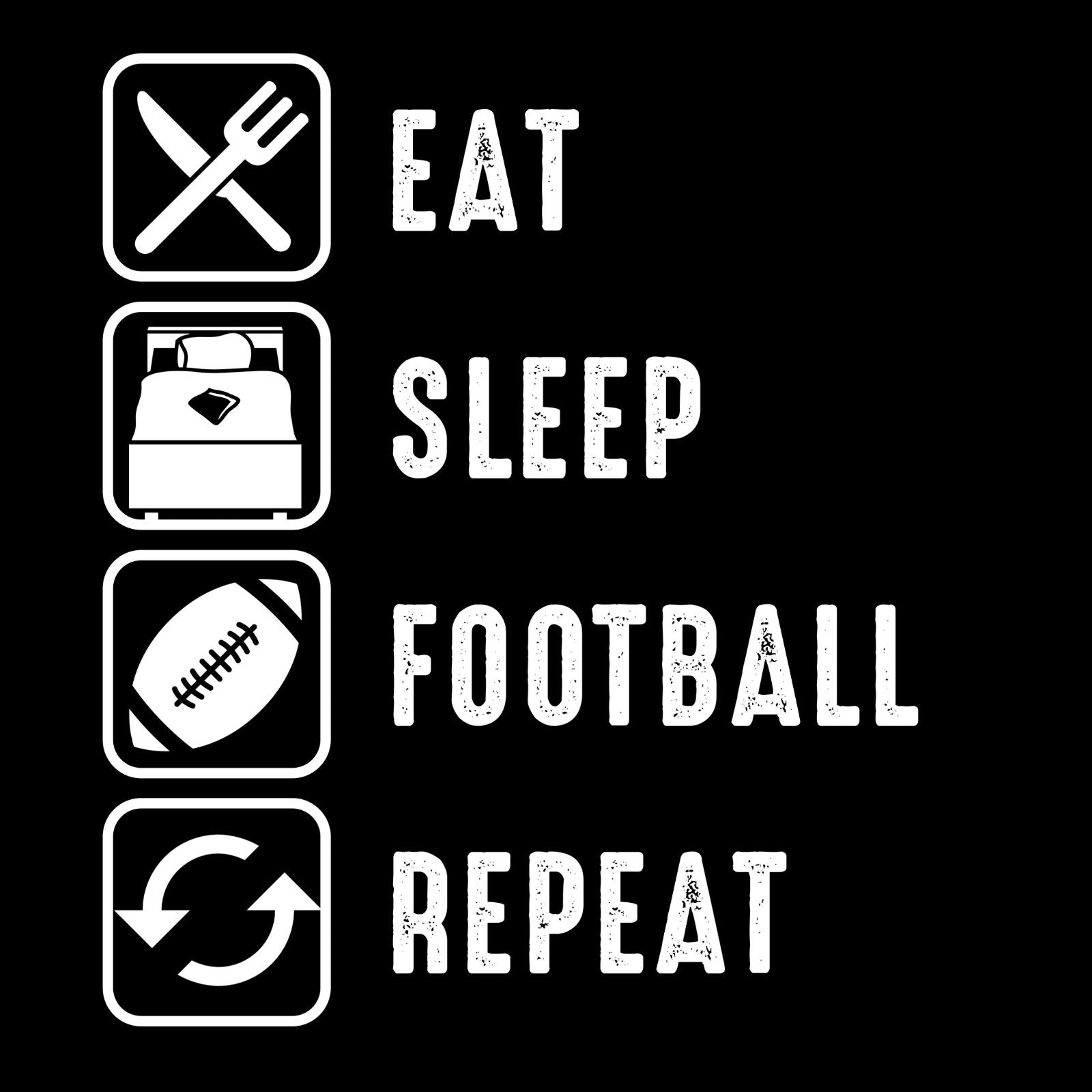 Eat Sleep Football Repeat - Bastard Graphics