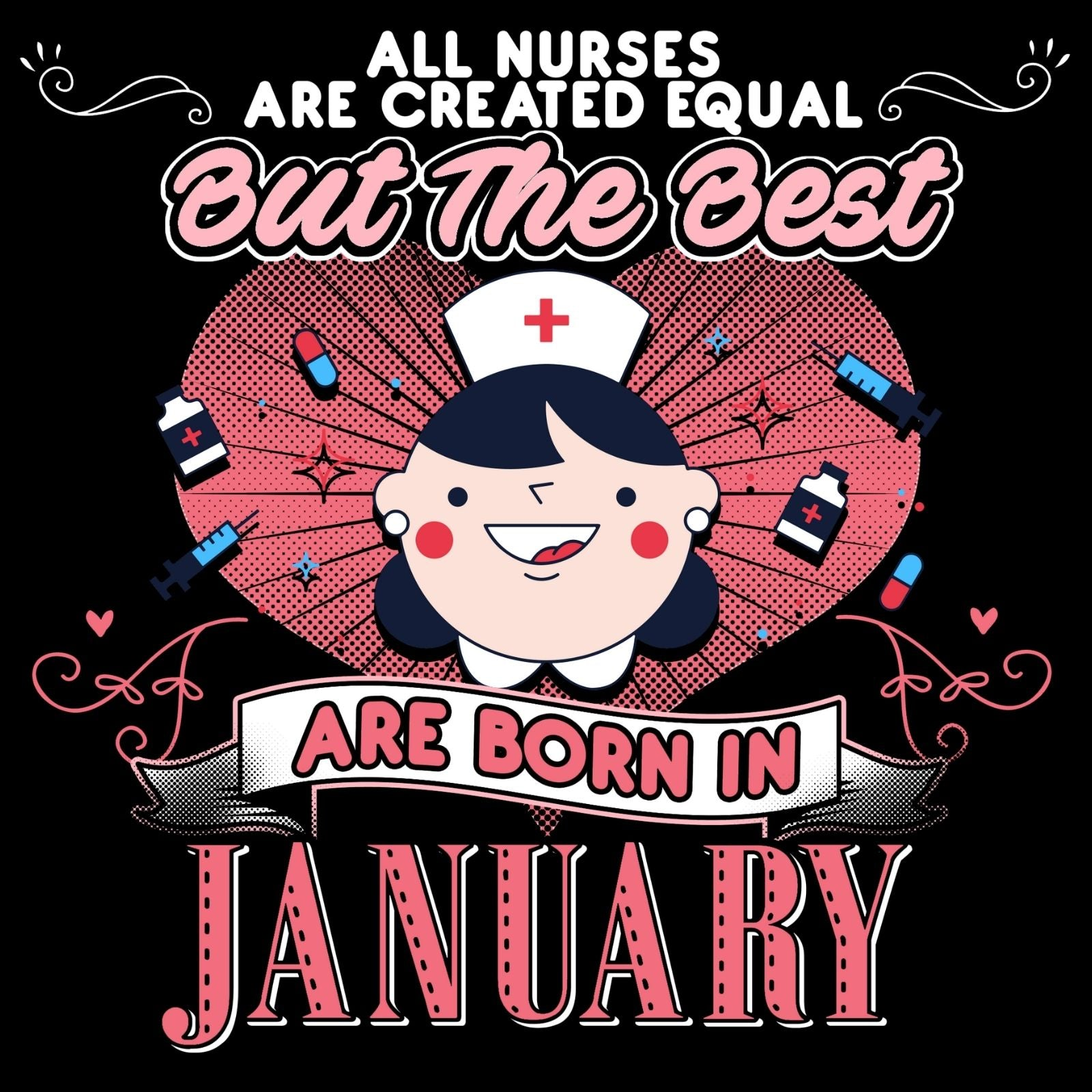 All Nurses Are Created Equal But The Best Are Born in JANUARY - Bastard Graphics