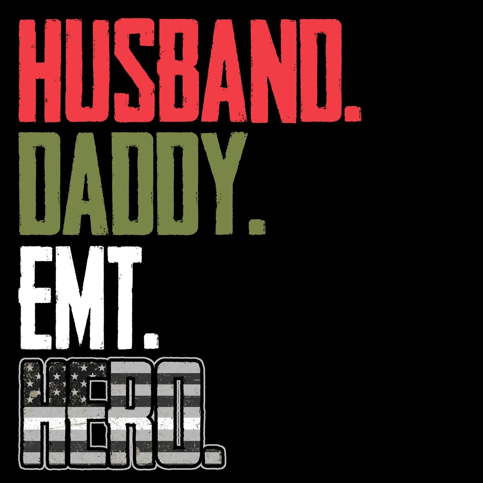 Husband Daddy EMT Hero - Bastard Graphics
