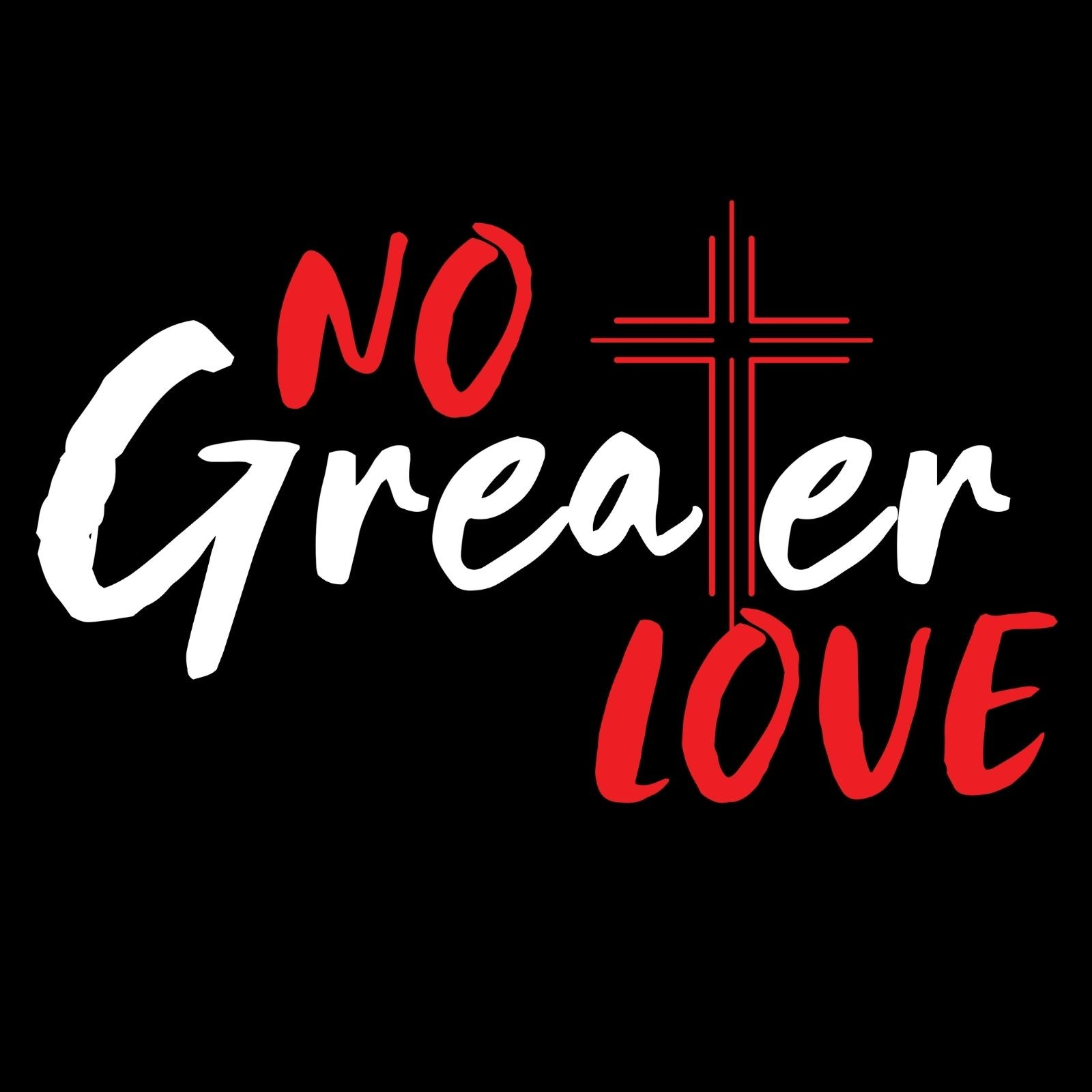 No Greater Love - Bastard Graphics