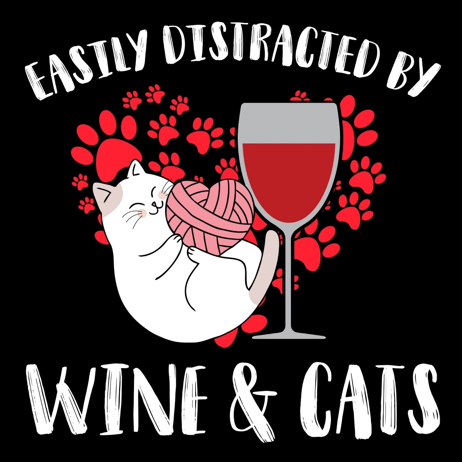 Easily Distracted By Wine & Cats - Bastard Graphics
