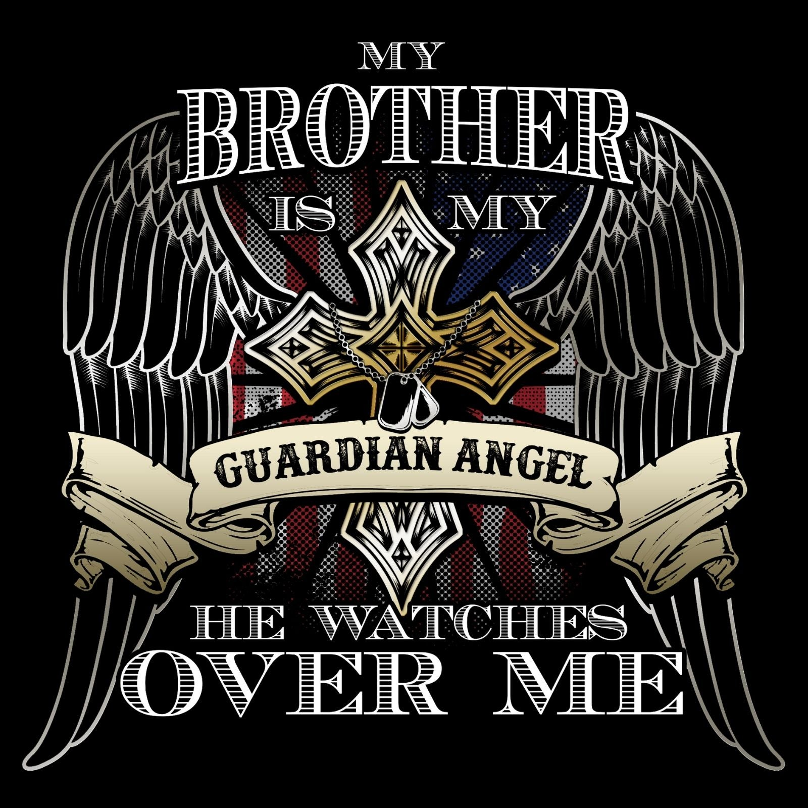 My Brother Is My Guardian Angel He Watches Over Me - Bastard Graphics
