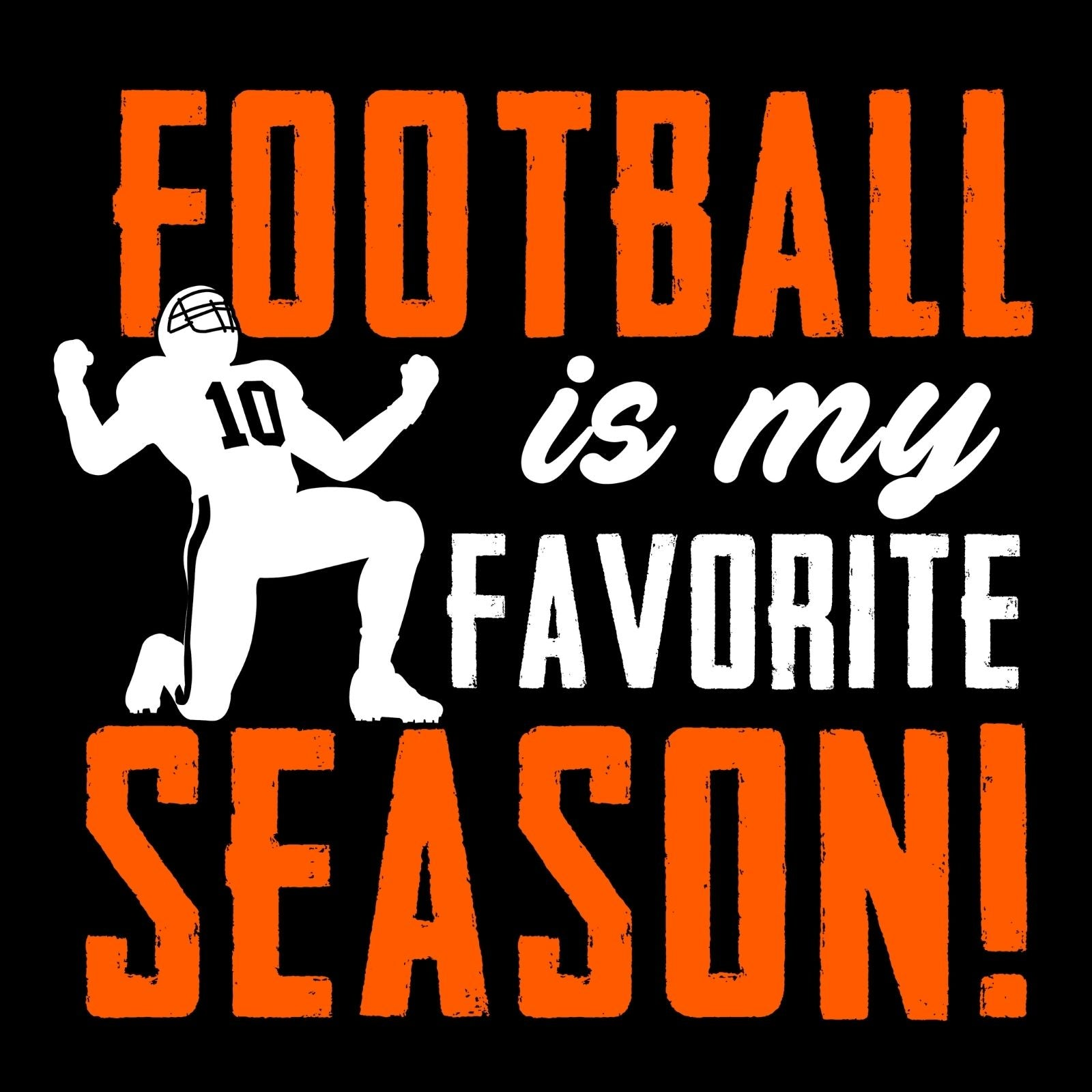 Football Is My Favorite Season - Bastard Graphics