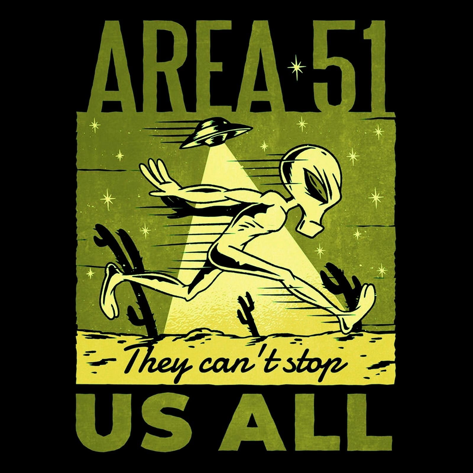Area 51 They Can't Stop Us All - Bastard Graphics