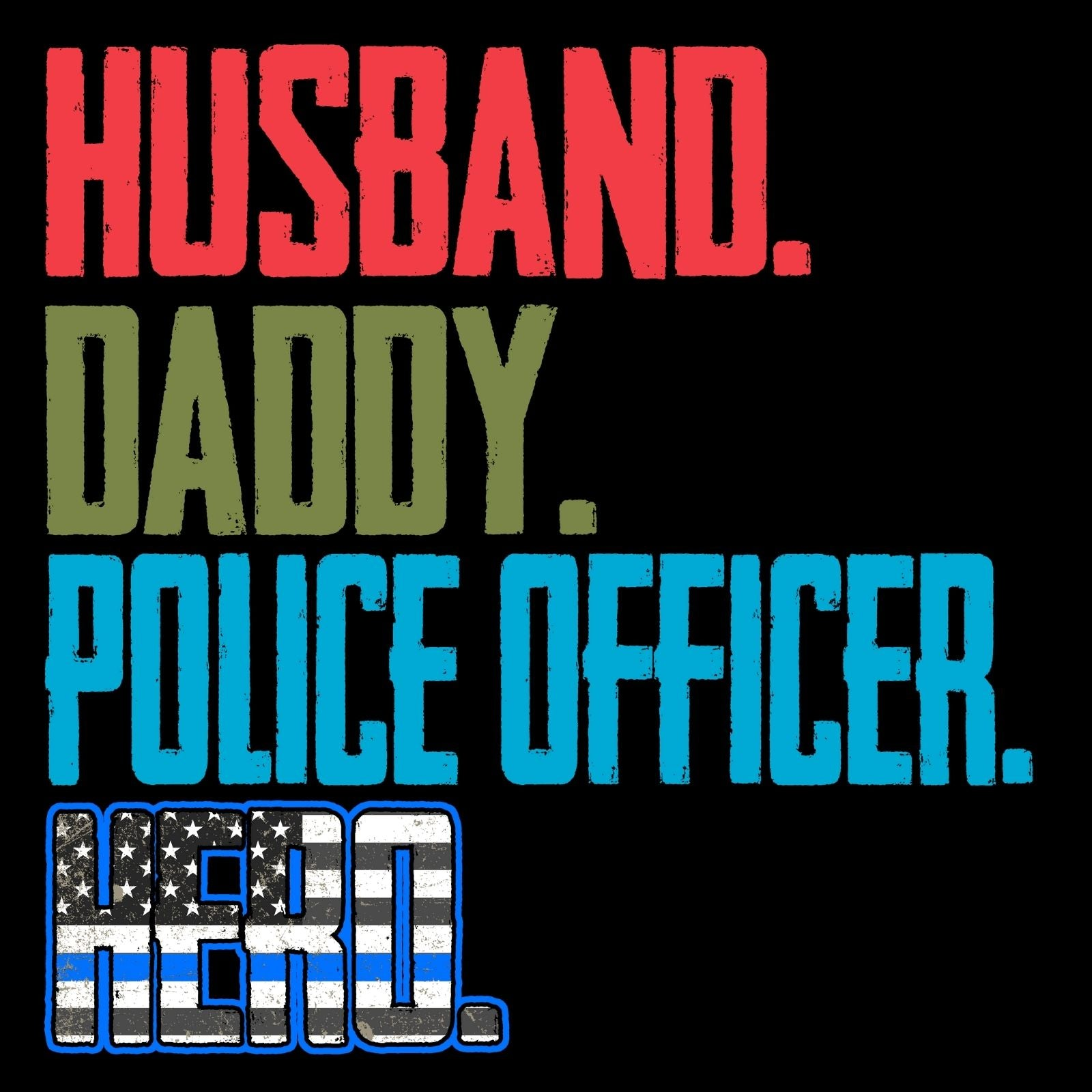 Husband Daddy Police Officer Hero - Bastard Graphics