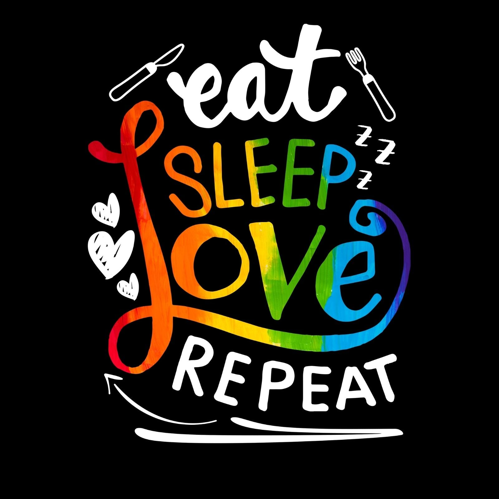 Eat Sleep Love Repeat - Bastard Graphics