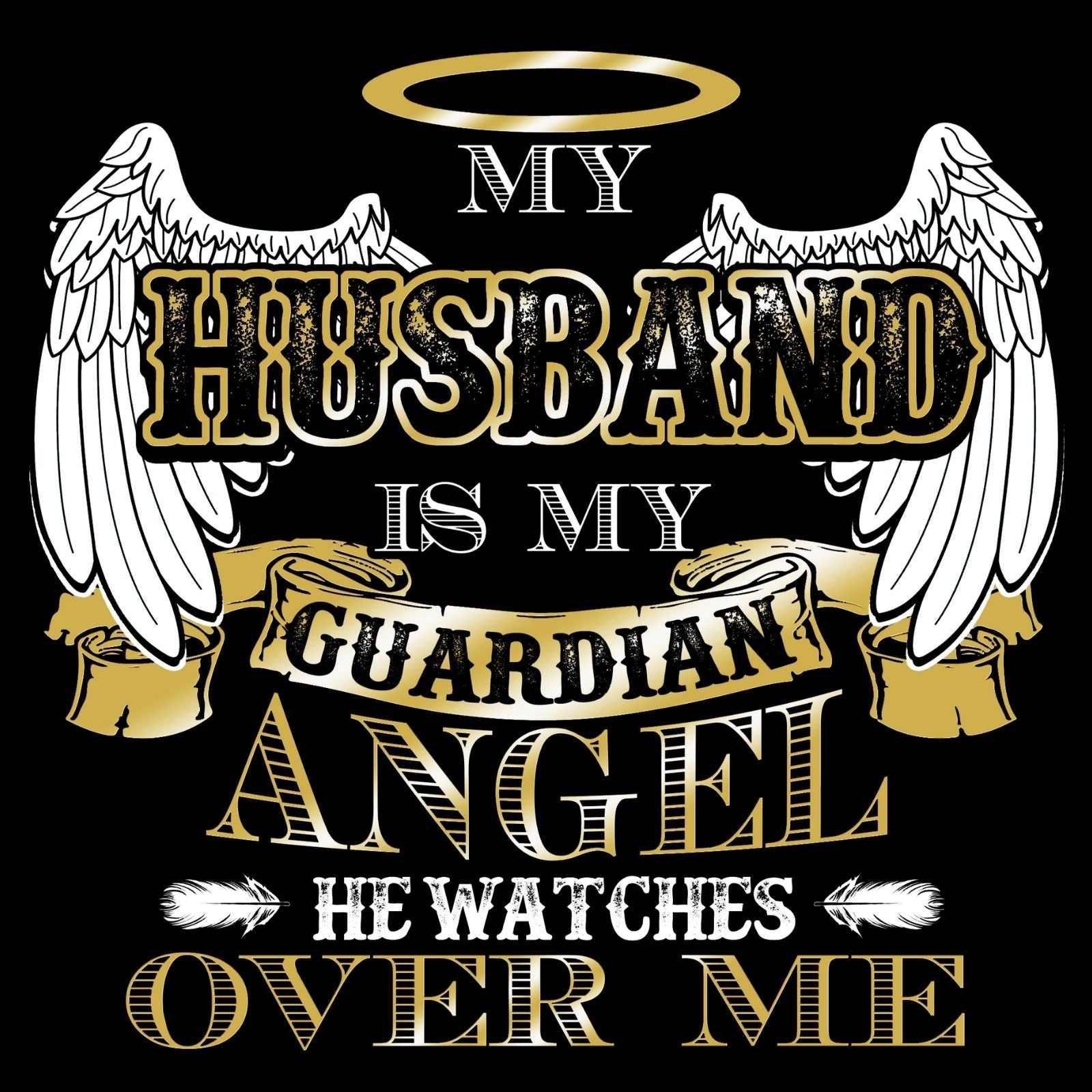 My Husband Is My Guardian Angel He Watches Over Me - Bastard Graphics
