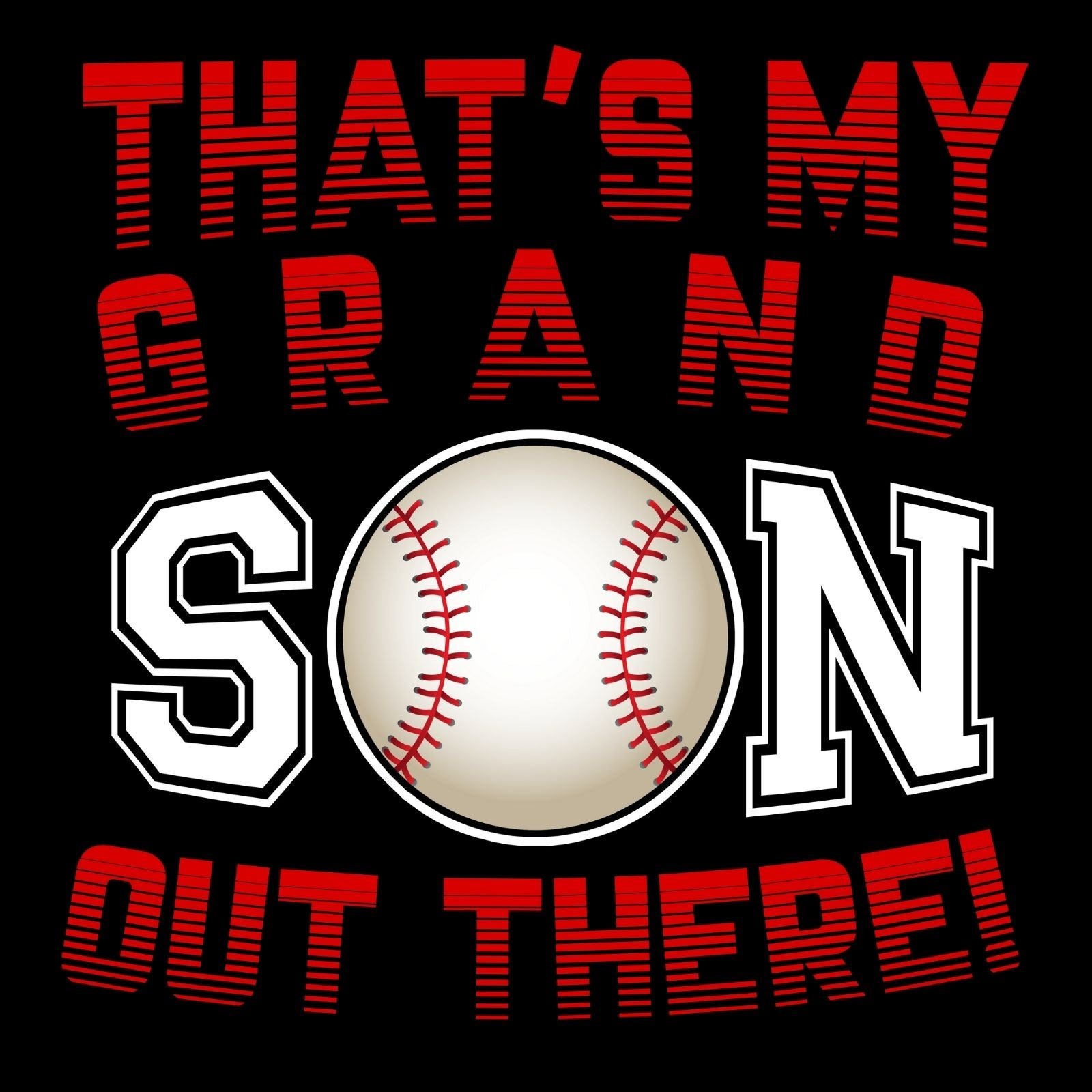 That's My Grandson Out There! - Bastard Graphics
