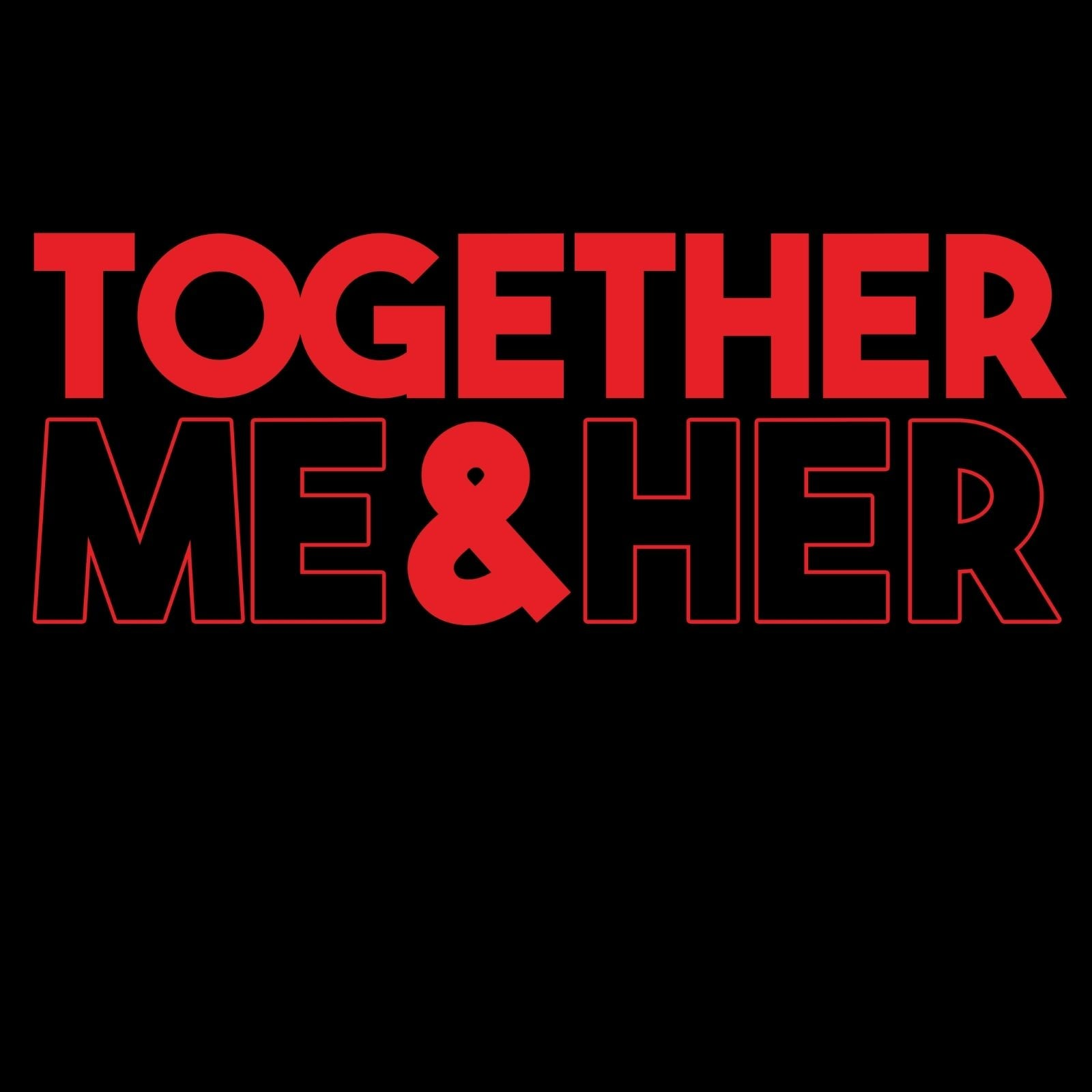 Together Me & Her - Bastard Graphics