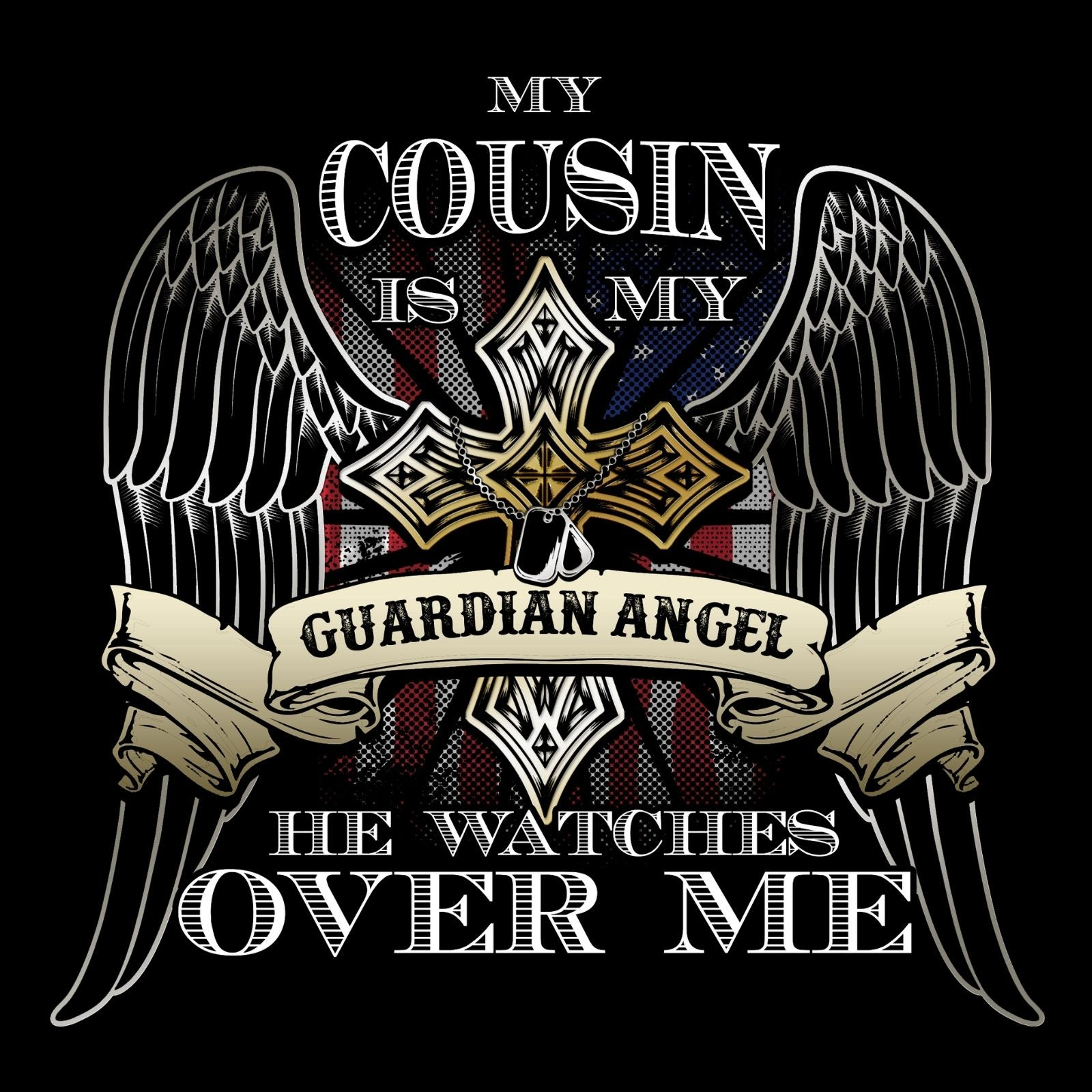 My Cousin Is My Guardian Angel He Watches Over Me - Bastard Graphics
