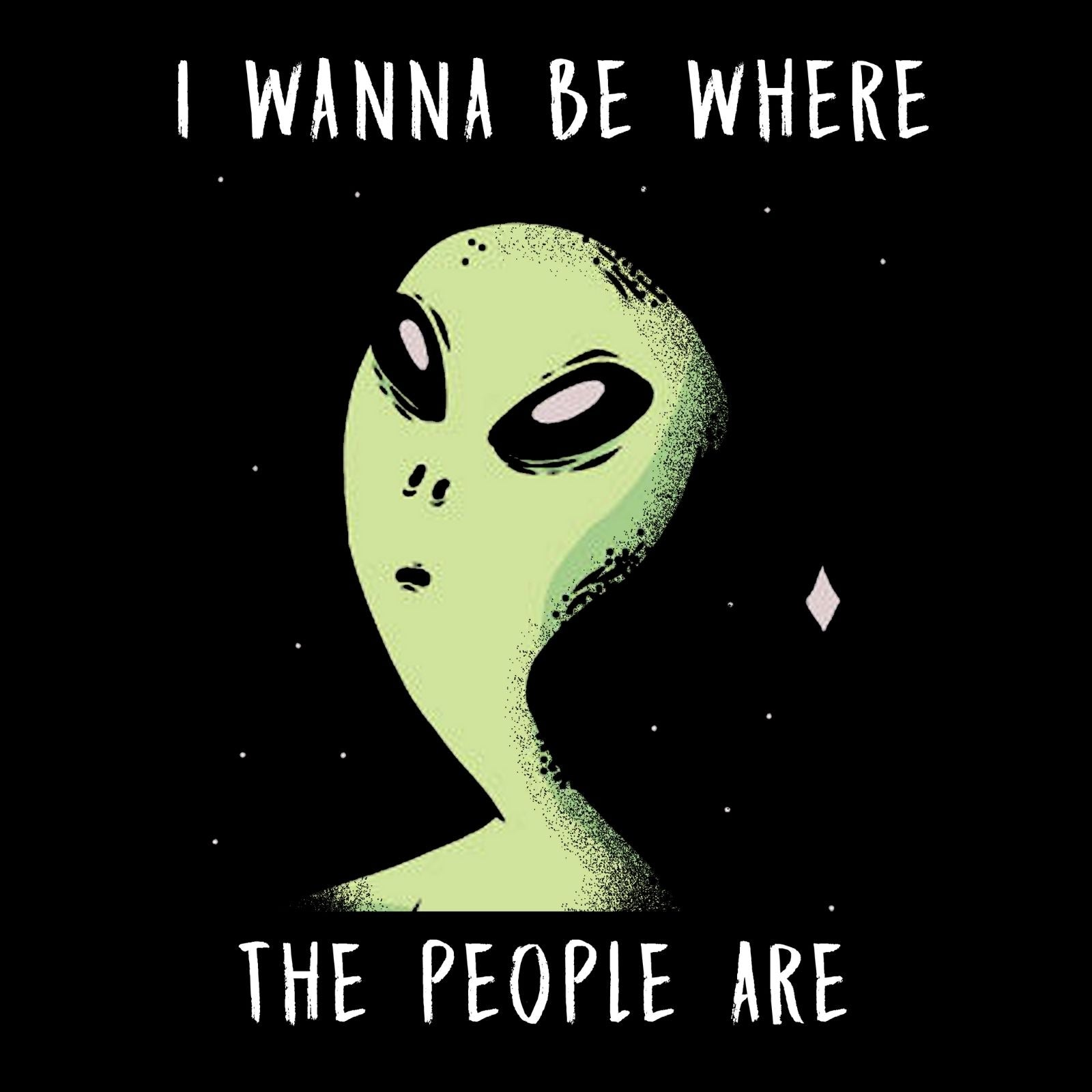 I Wanna Be Where The People Are - Bastard Graphics