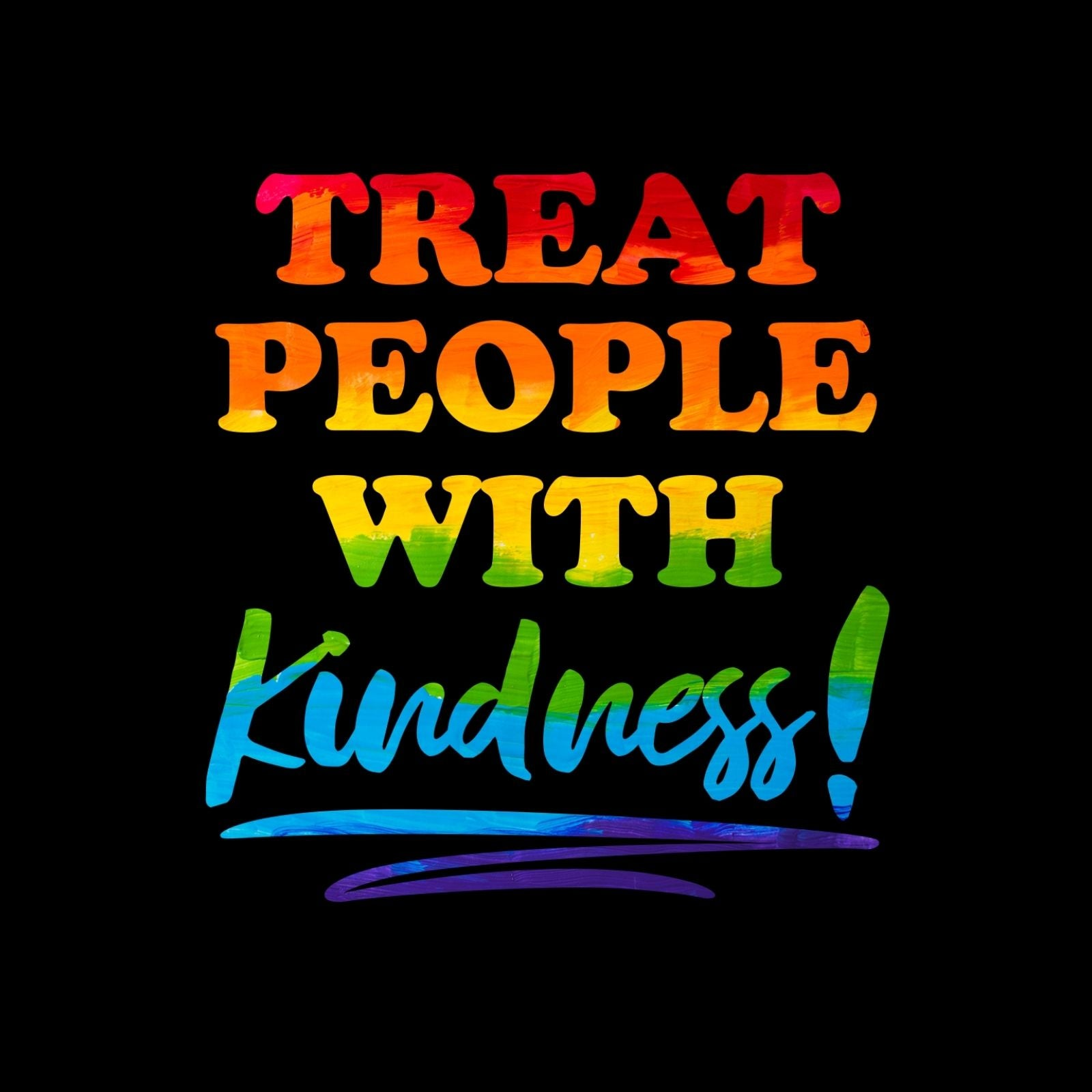 Treat People With Kindness - Bastard Graphics