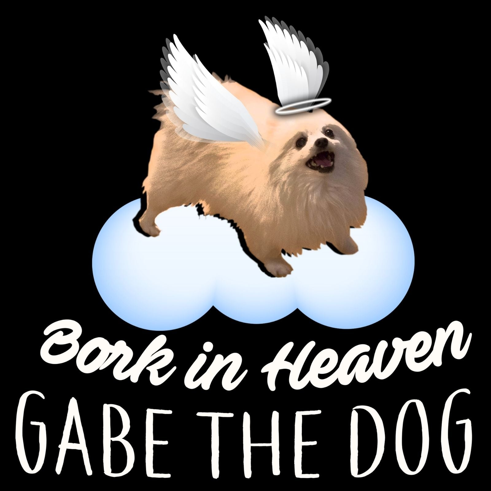 Bork In Heaven Gabe The Dog - Bastard Graphics