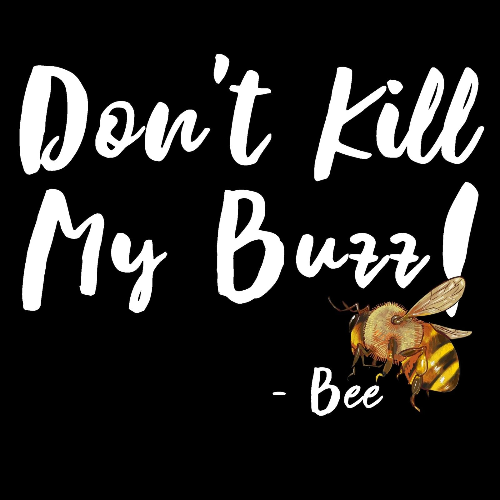 Don't Kill My Buzz! - Bastard Graphics
