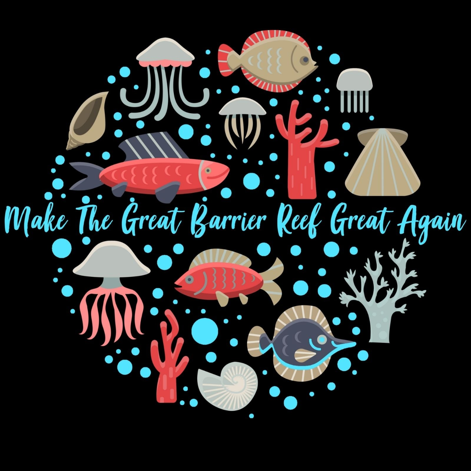 Make The Great Barrier Reef Great Again - Bastard Graphics