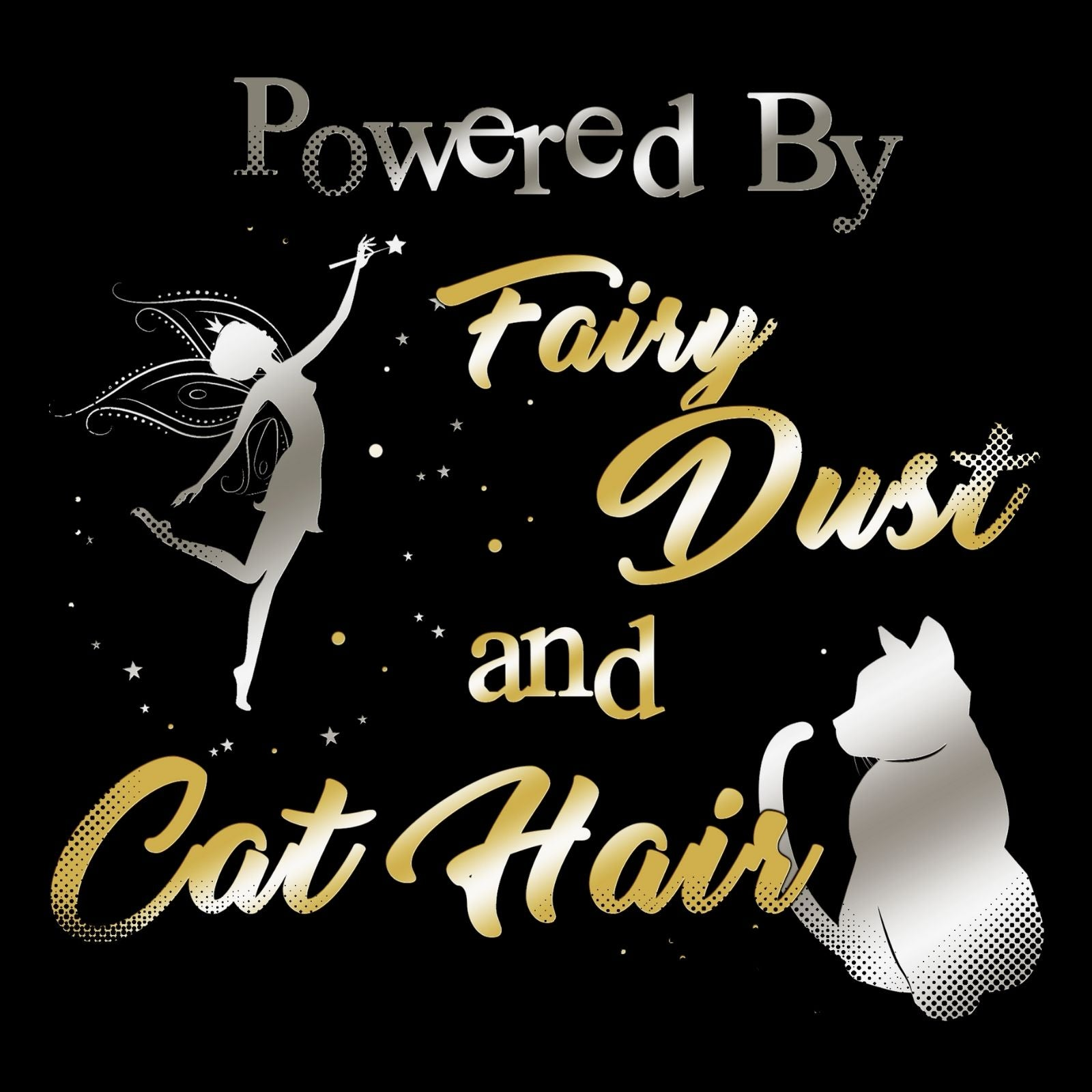Powered By Fairy Dust And Cat Hair - Bastard Graphics