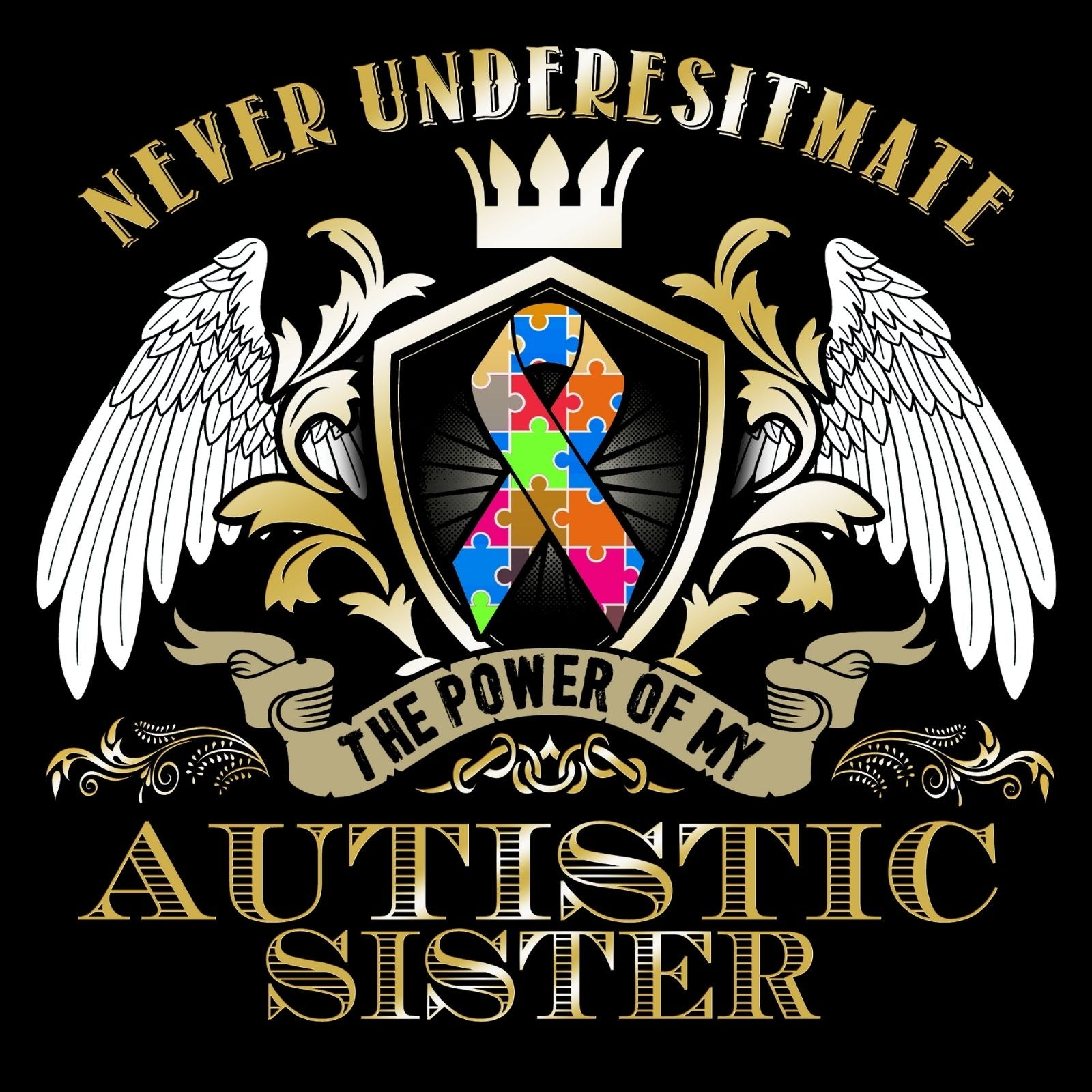 Never Underestimate The Power Of My Autistic Sister - Bastard Graphics