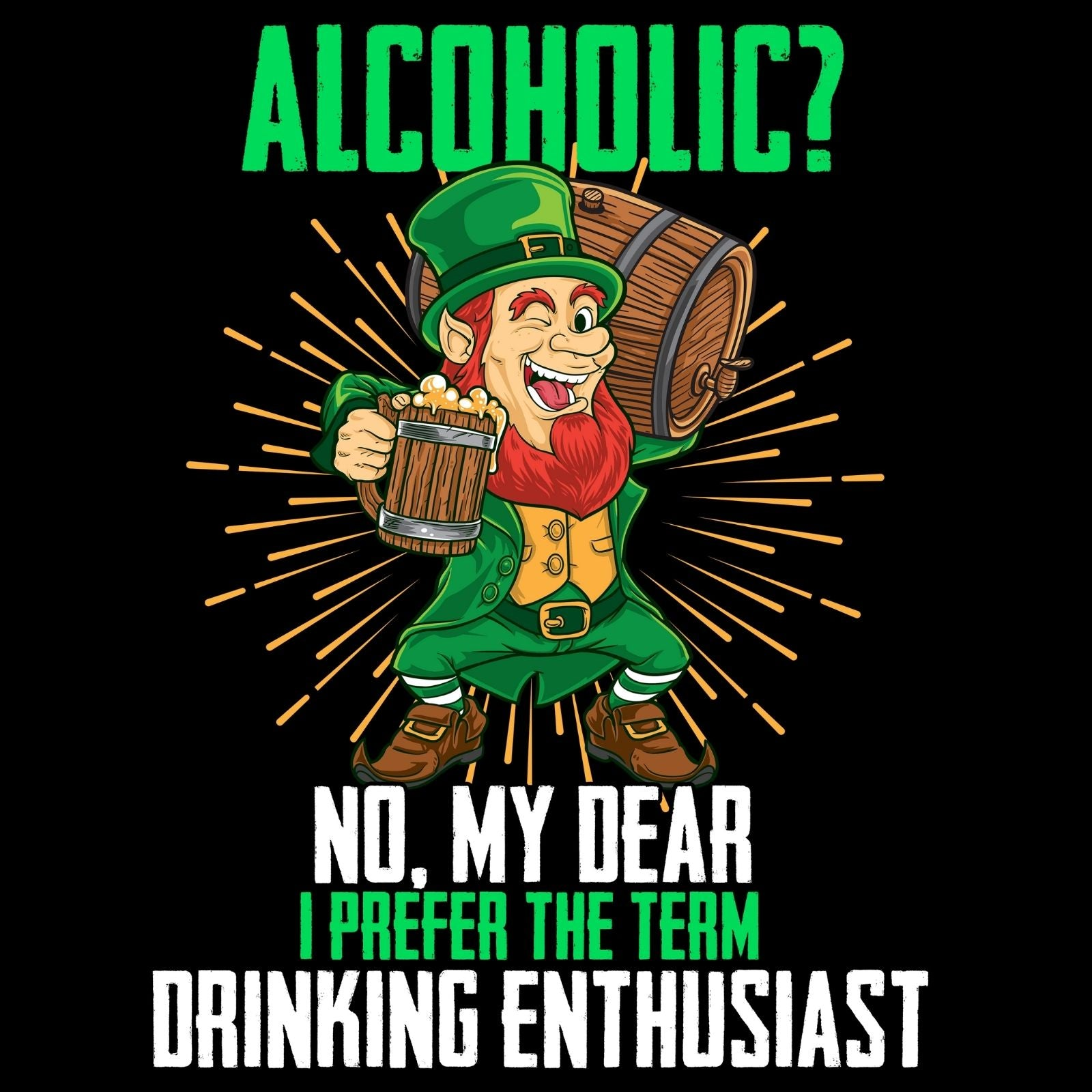 Alcoholic? No, My Dear I Prefer Drinking Enthusiast - Bastard Graphics
